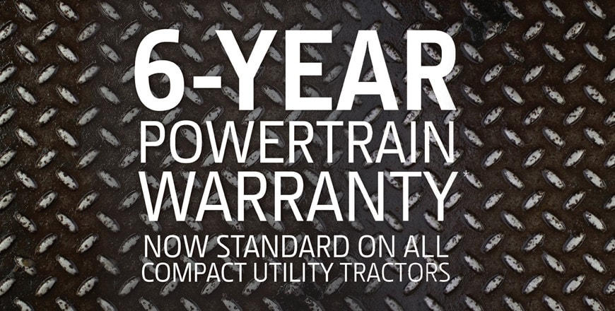 "Text that says ""6-Year powertrain warranty now standard on all compact utility tractors"""